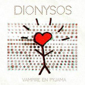 Dionysos-Vampire en pyjama
